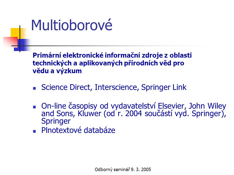 Multioborové Science Direct, Interscience, Springer Link