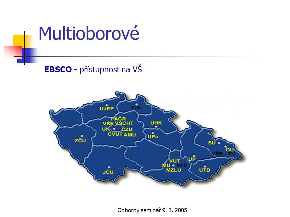 Multioborové EBSCO - přístupnost na VŠ Odborný seminář 9. 3. 2005