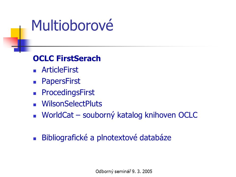 Multioborové OCLC FirstSerach ArticleFirst PapersFirst ProcedingsFirst