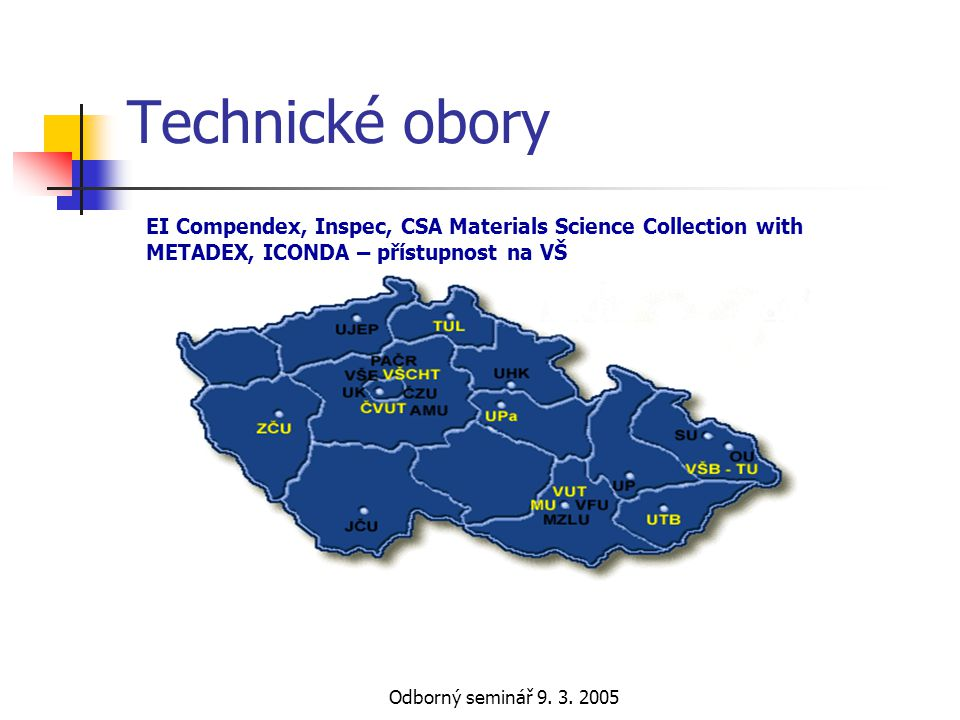 Technické obory EI Compendex, Inspec, CSA Materials Science Collection with METADEX, ICONDA – přístupnost na VŠ.
