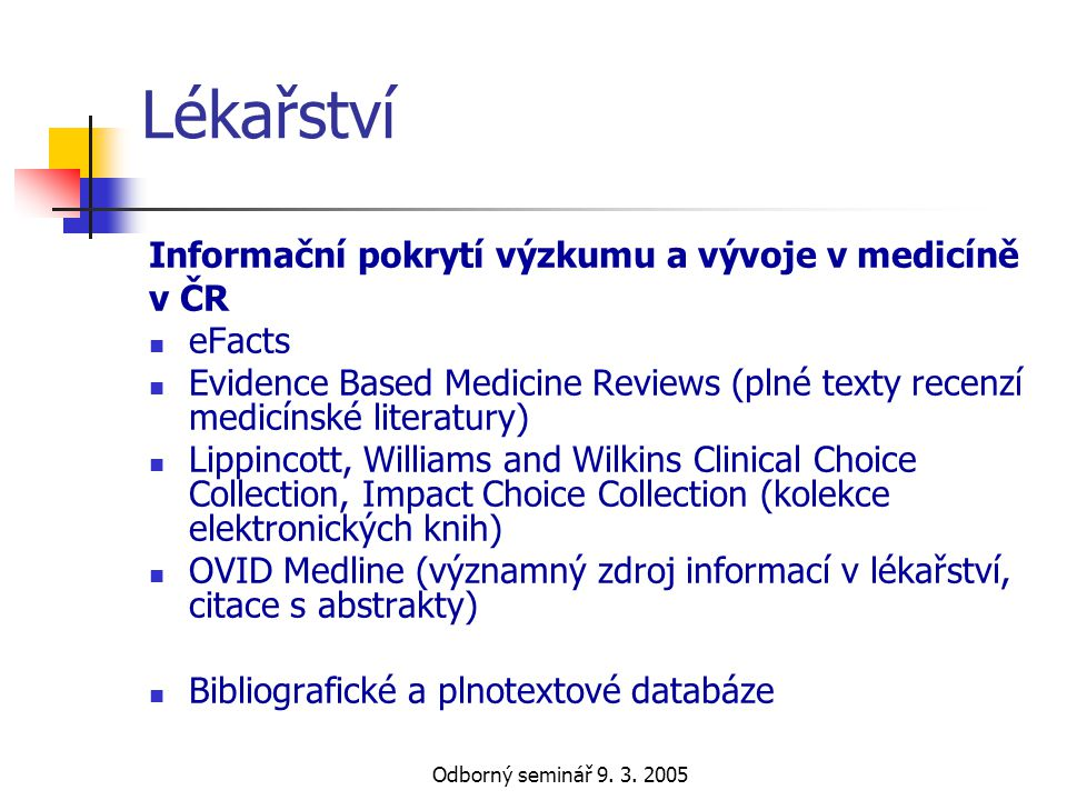 Lékařství Informační pokrytí výzkumu a vývoje v medicíně v ČR eFacts