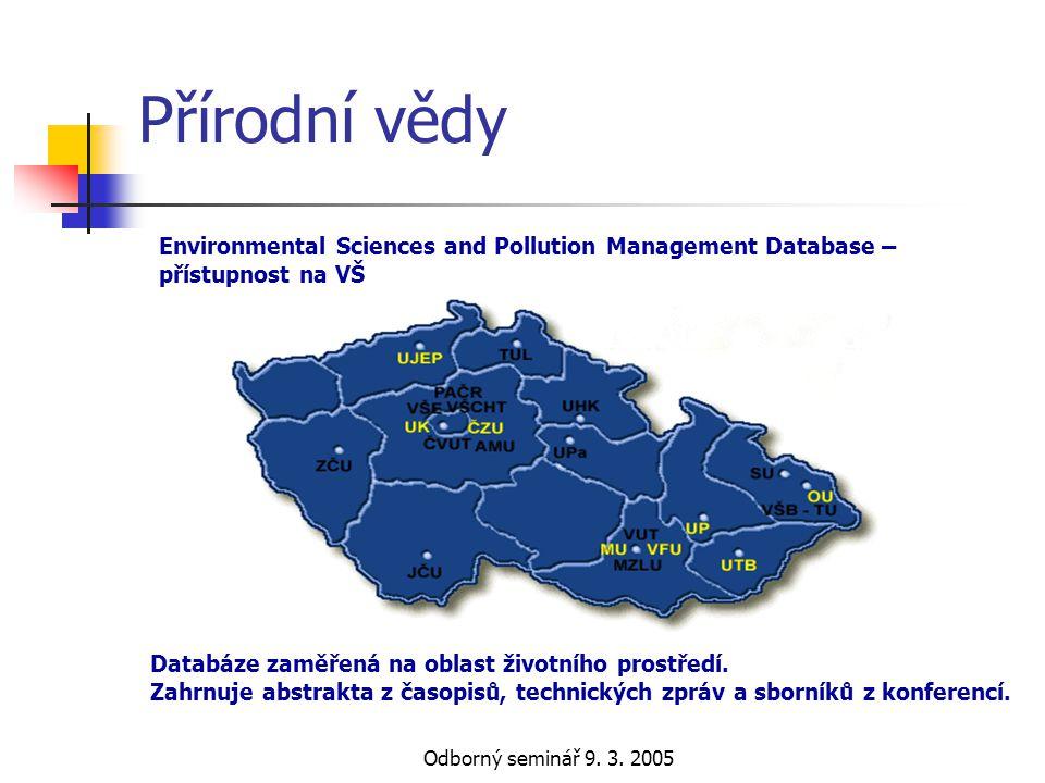 Přírodní vědy Environmental Sciences and Pollution Management Database – přístupnost na VŠ. Databáze zaměřená na oblast životního prostředí.