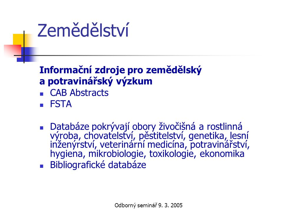Zemědělství Informační zdroje pro zemědělský a potravinářský výzkum