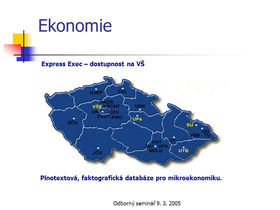 Ekonomie Express Exec – dostupnost na VŠ