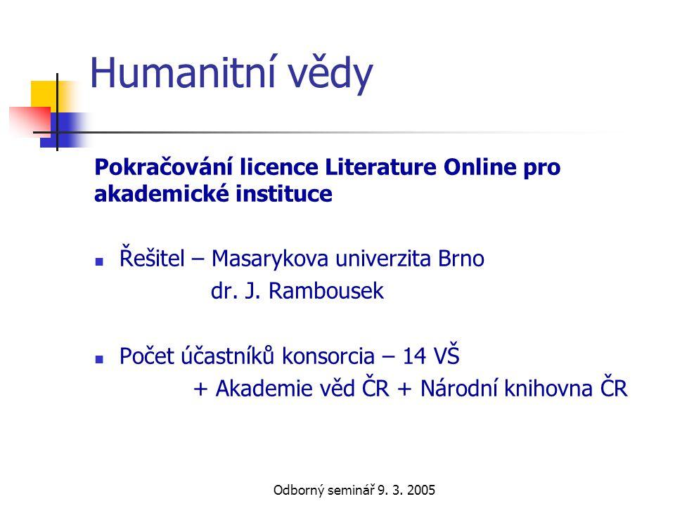 Humanitní vědy Pokračování licence Literature Online pro