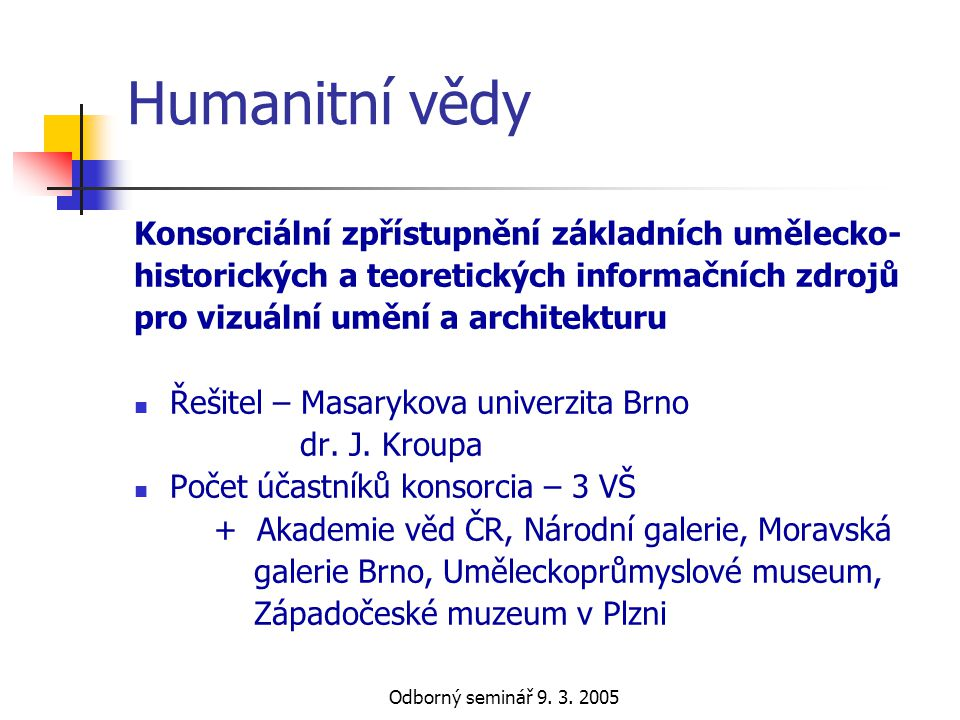 Humanitní vědy Konsorciální zpřístupnění základních umělecko-