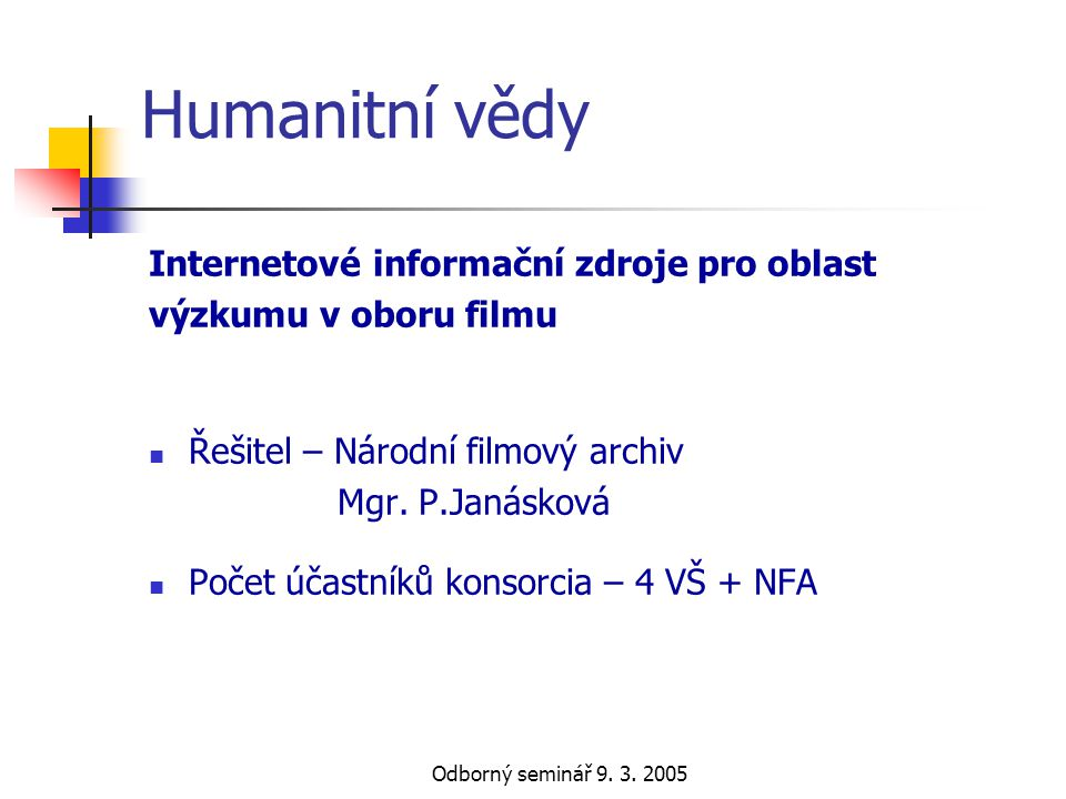 Humanitní vědy Internetové informační zdroje pro oblast