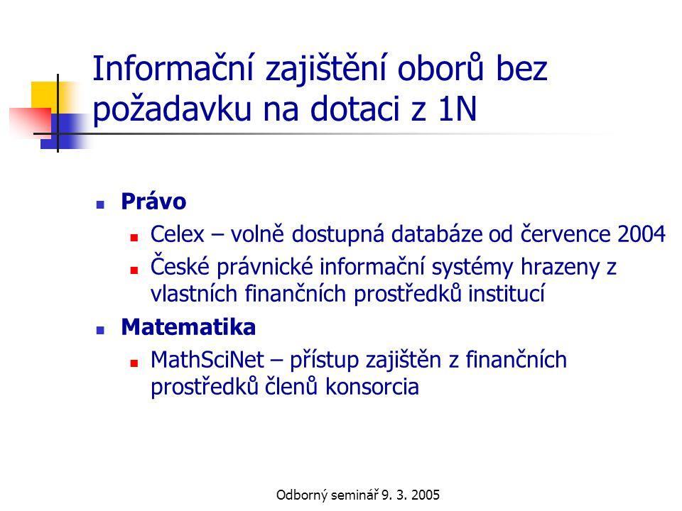 Informační zajištění oborů bez požadavku na dotaci z 1N