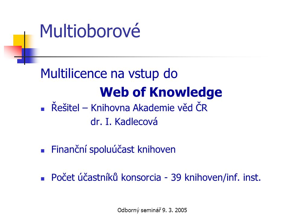 Multioborové Multilicence na vstup do Web of Knowledge