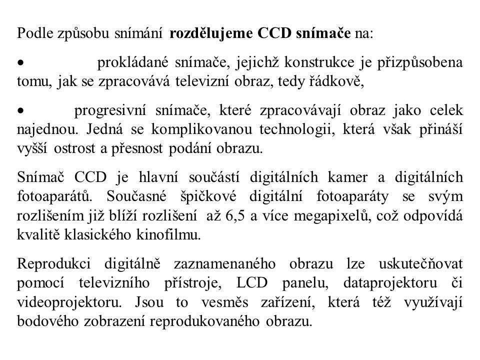 Podle způsobu snímání rozdělujeme CCD snímače na:
