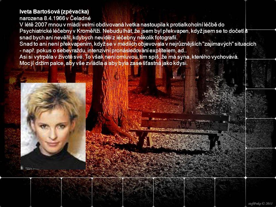 Iveta Bartošová (zpěvačka) narozena 8.4.1966 v Čeladné