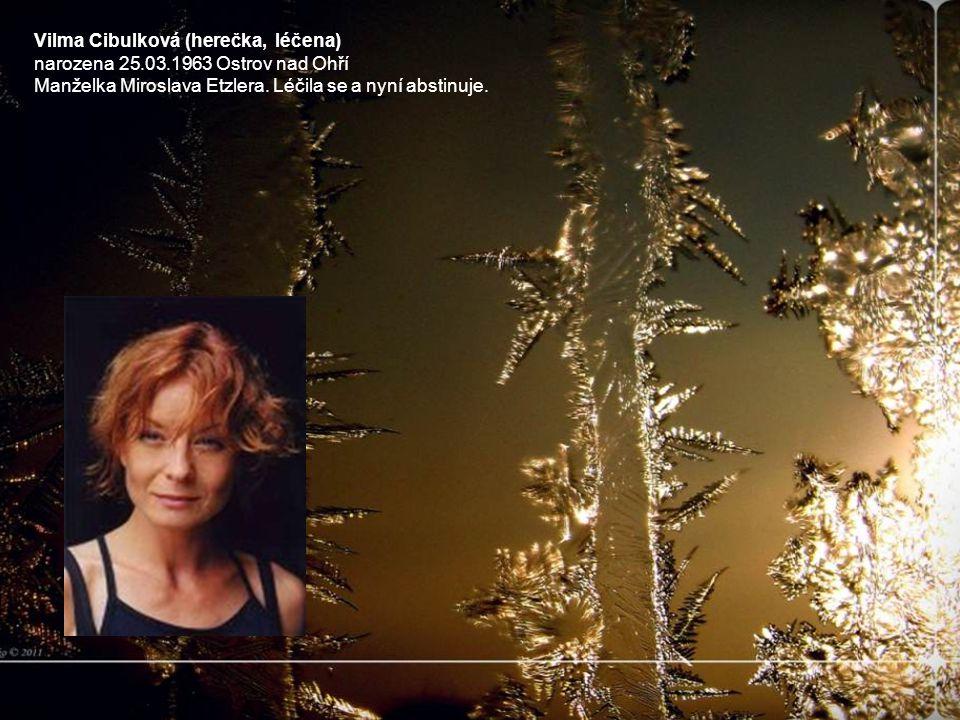 Vilma Cibulková (herečka, léčena) narozena 25.03.1963 Ostrov nad Ohří
