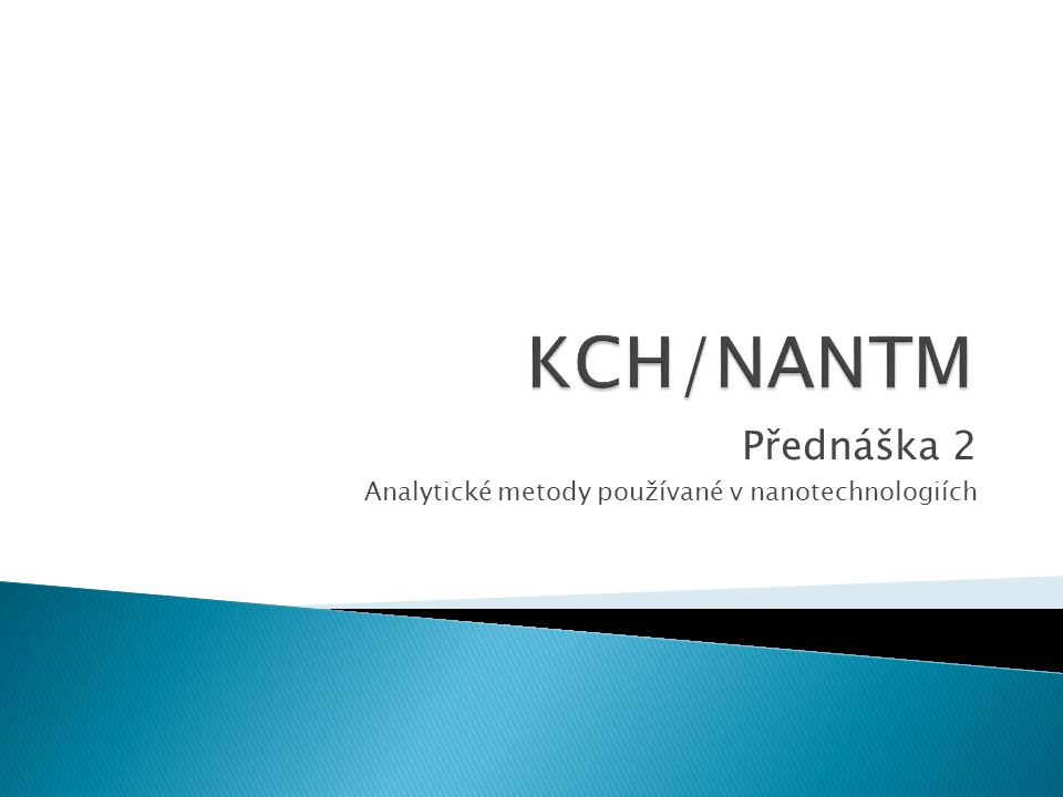 Přednáška 2 Analytické metody používané v nanotechnologiích