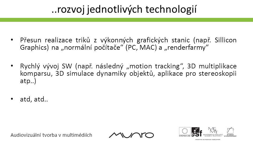 ..rozvoj jednotlivých technologií