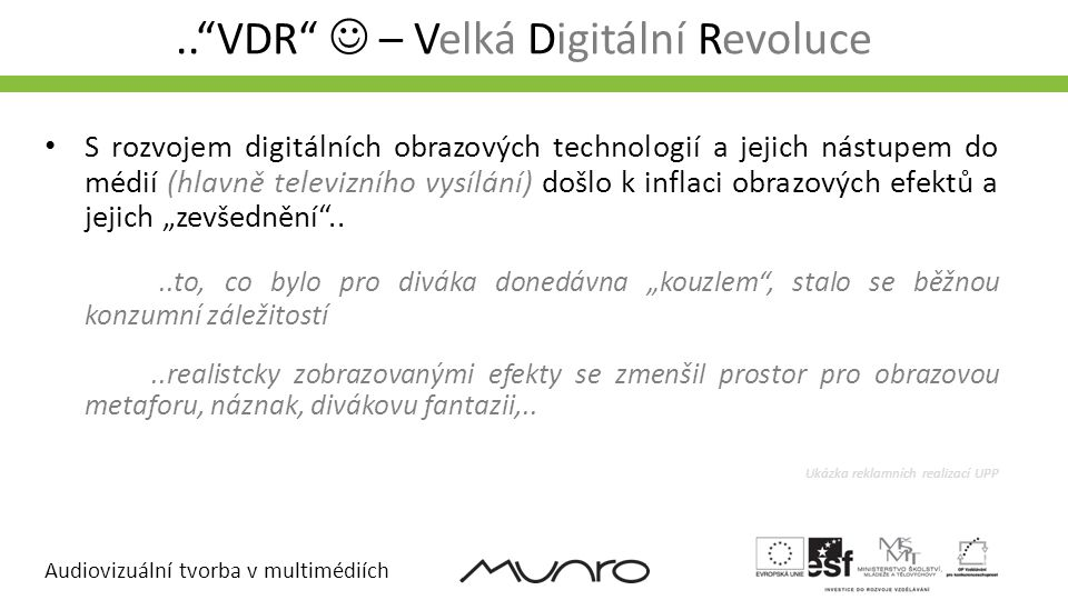 .. VDR  – Velká Digitální Revoluce