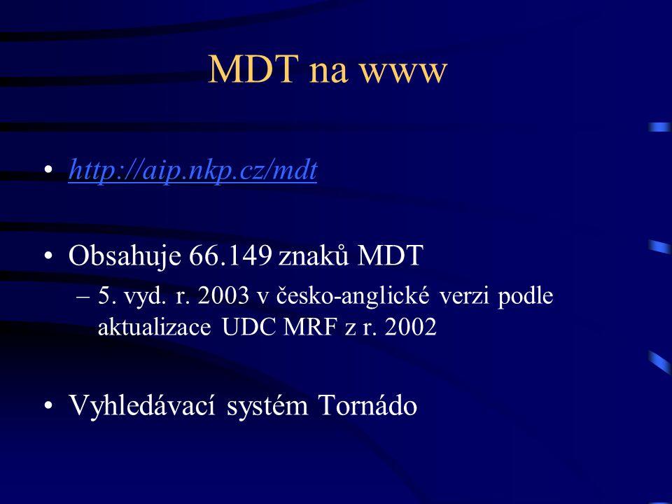 MDT na www http://aip.nkp.cz/mdt Obsahuje 66.149 znaků MDT