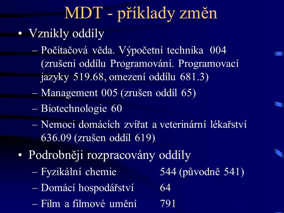 MDT - příklady změn Vznikly oddíly Podrobněji rozpracovány oddíly