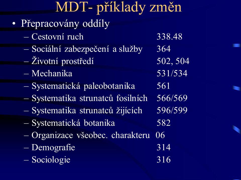 MDT- příklady změn Přepracovány oddíly Cestovní ruch 338.48
