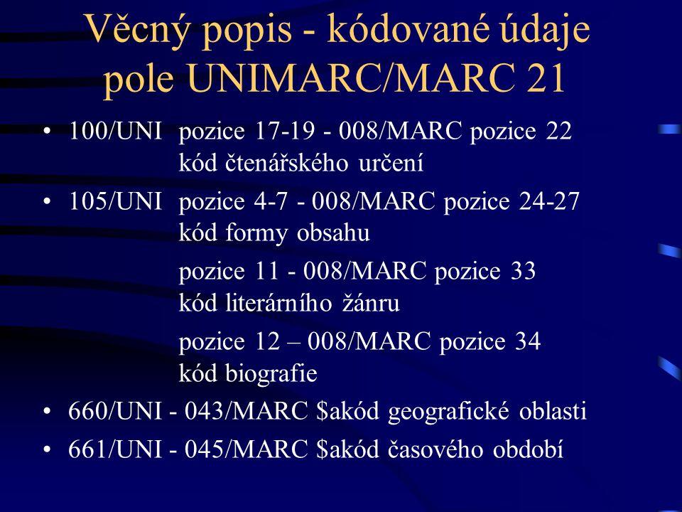 Věcný popis - kódované údaje pole UNIMARC/MARC 21