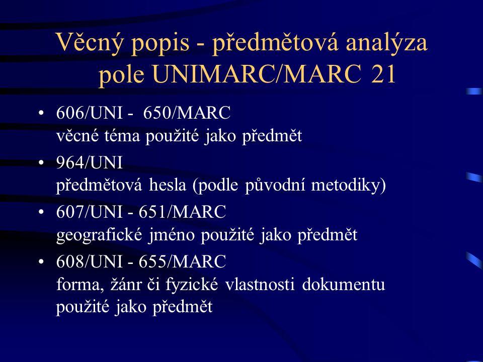 Věcný popis - předmětová analýza pole UNIMARC/MARC 21