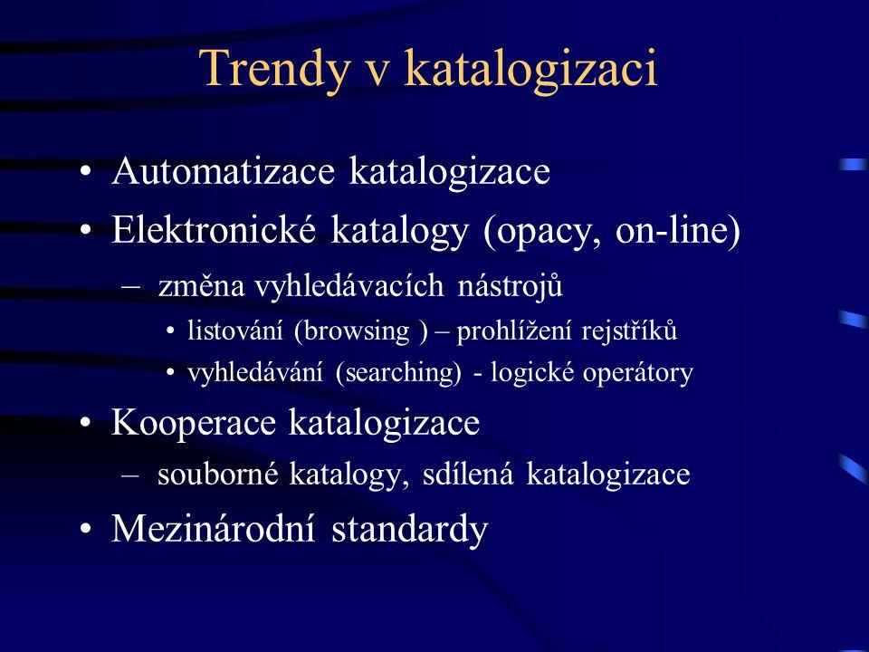 Trendy v katalogizaci Automatizace katalogizace