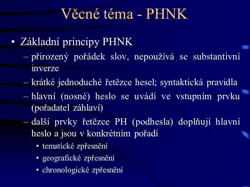 Věcné téma - PHNK Základní principy PHNK