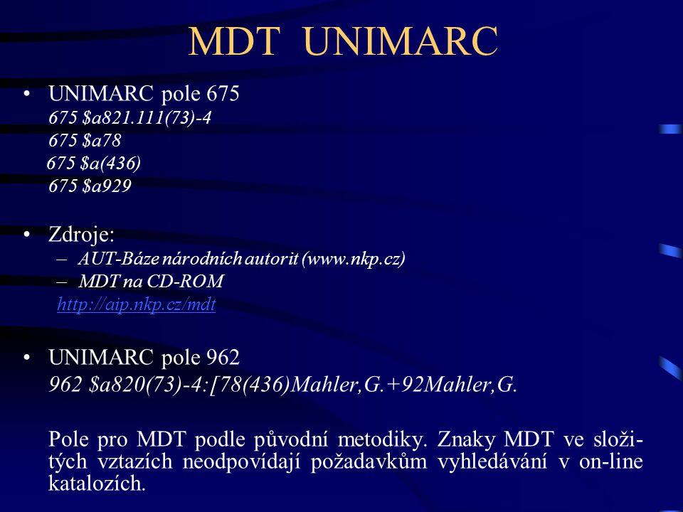 MDT UNIMARC UNIMARC pole 675 Zdroje: UNIMARC pole 962