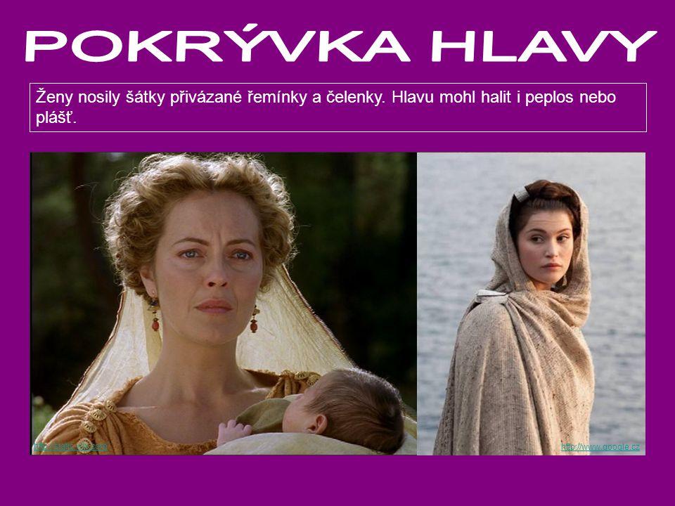 POKRÝVKA HLAVY Ženy nosily šátky přivázané řemínky a čelenky. Hlavu mohl halit i peplos nebo plášť.