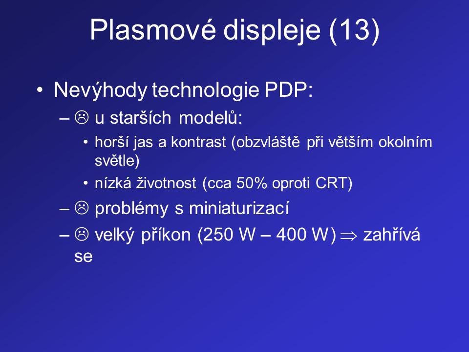 Plasmové displeje (13) Nevýhody technologie PDP:  u starších modelů: