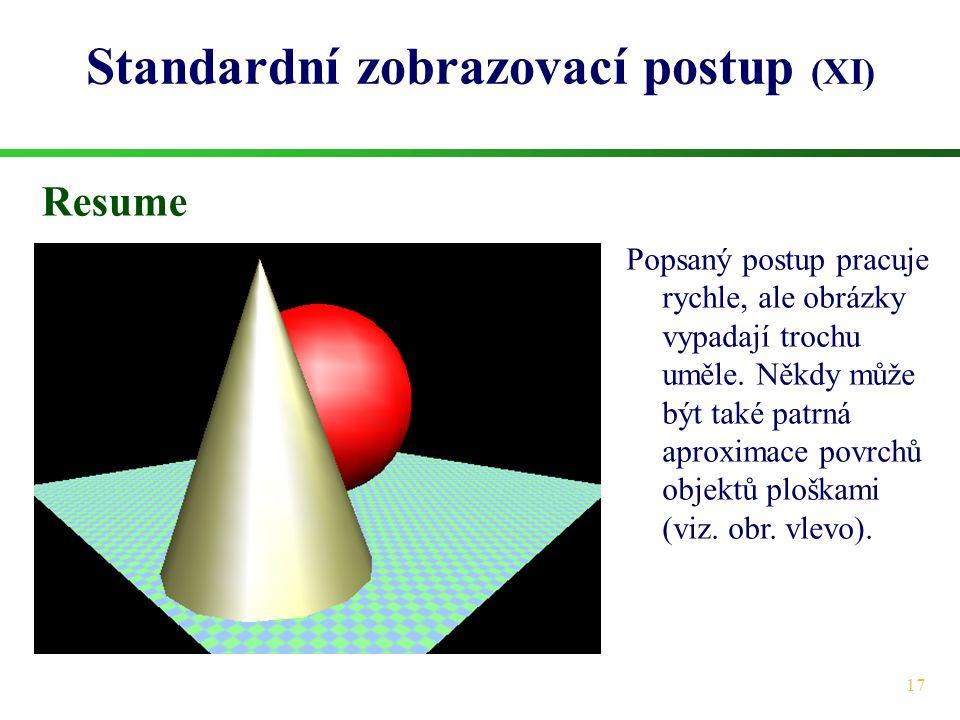 Standardní zobrazovací postup (XI)