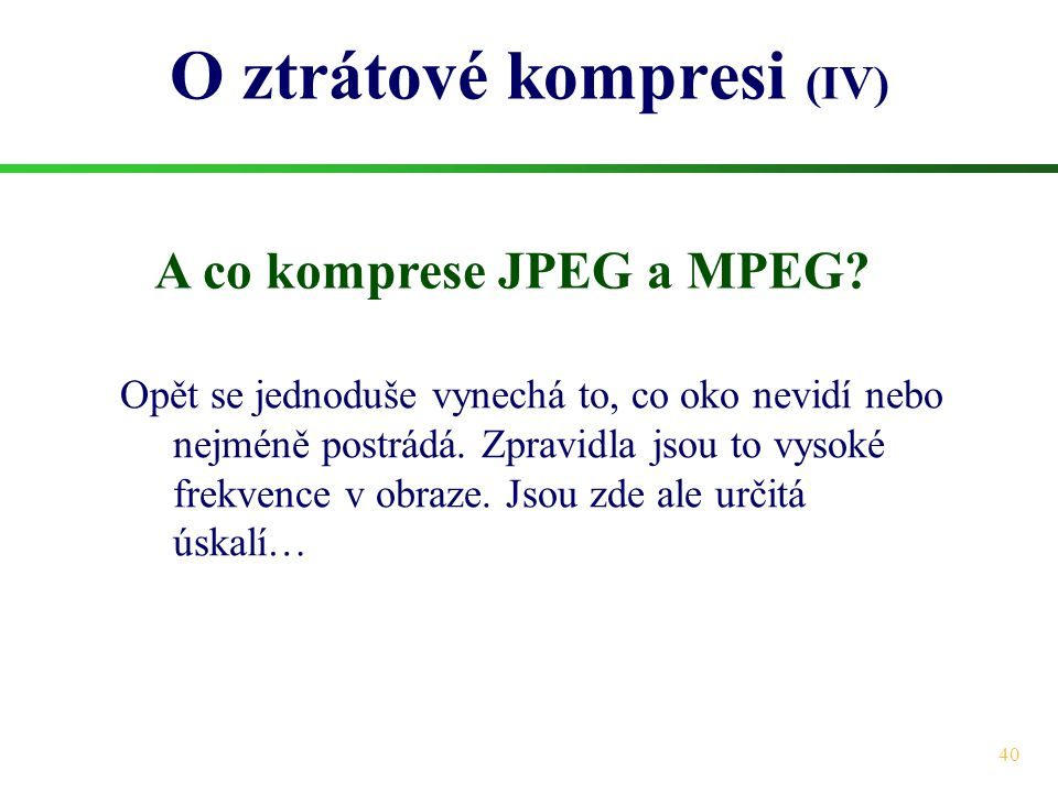O ztrátové kompresi (IV)