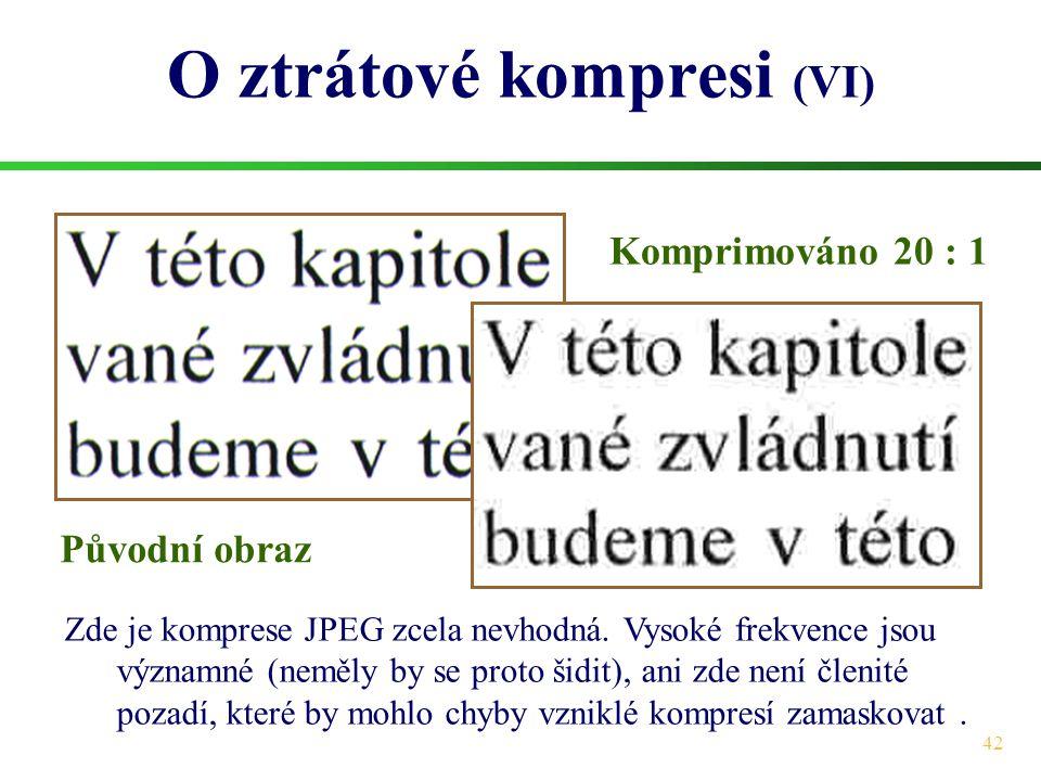 O ztrátové kompresi (VI)