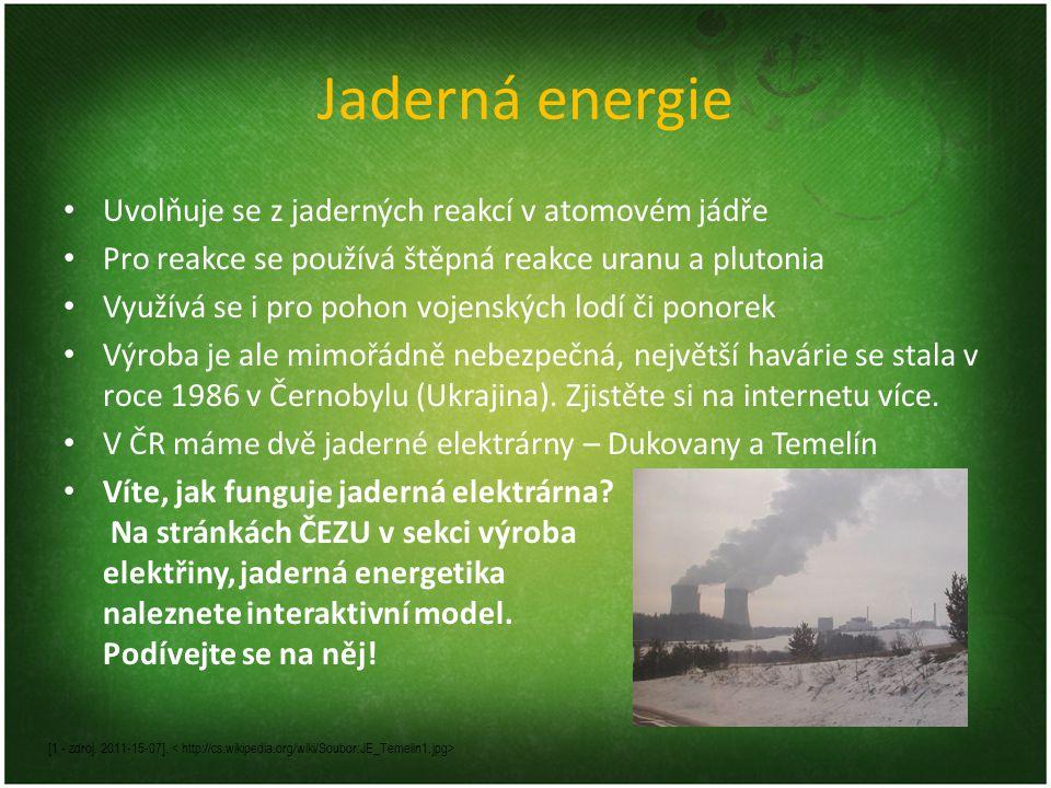 Jaderná energie Uvolňuje se z jaderných reakcí v atomovém jádře