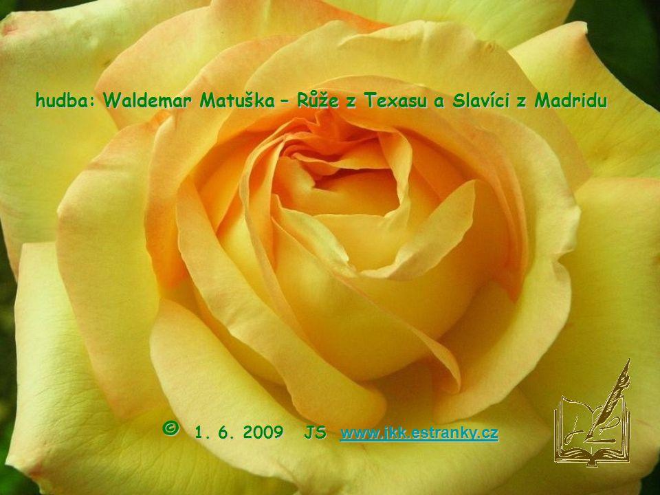 hudba: Waldemar Matuška – Růže z Texasu a Slavíci z Madridu