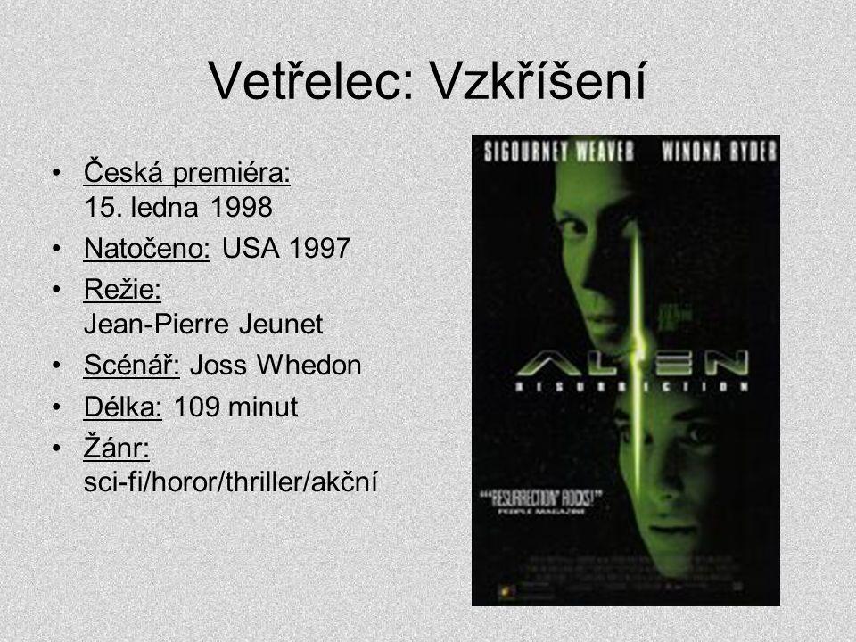 Vetřelec: Vzkříšení Česká premiéra: 15. ledna 1998 Natočeno: USA 1997
