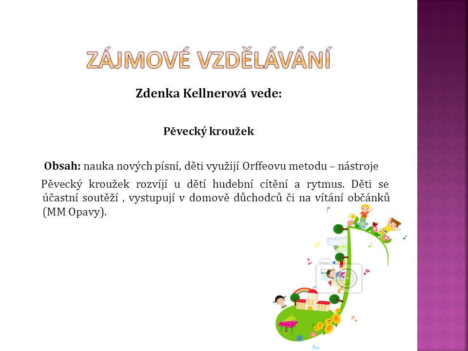 Zdenka Kellnerová vede: