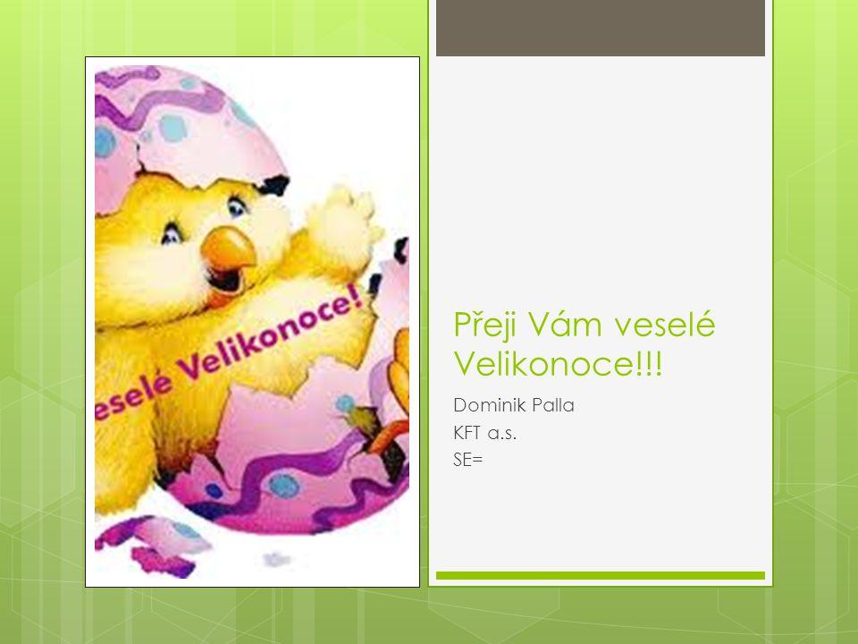 Přeji Vám veselé Velikonoce!!!