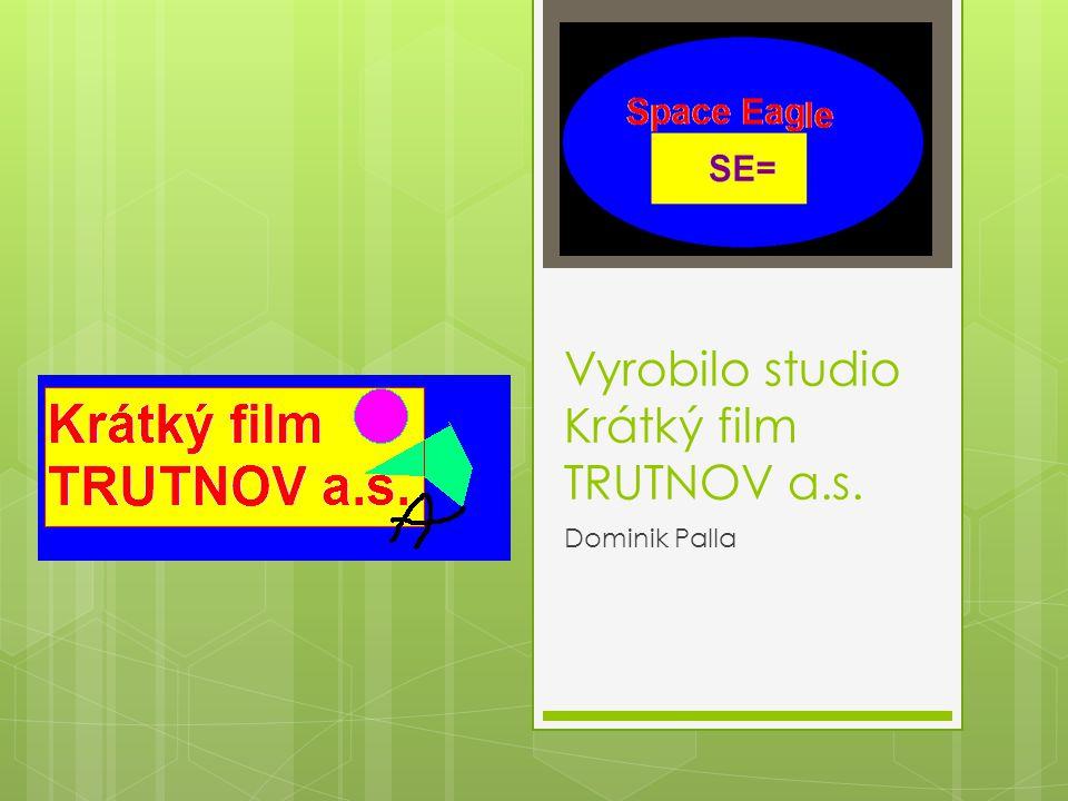 Vyrobilo studio Krátký film TRUTNOV a.s.