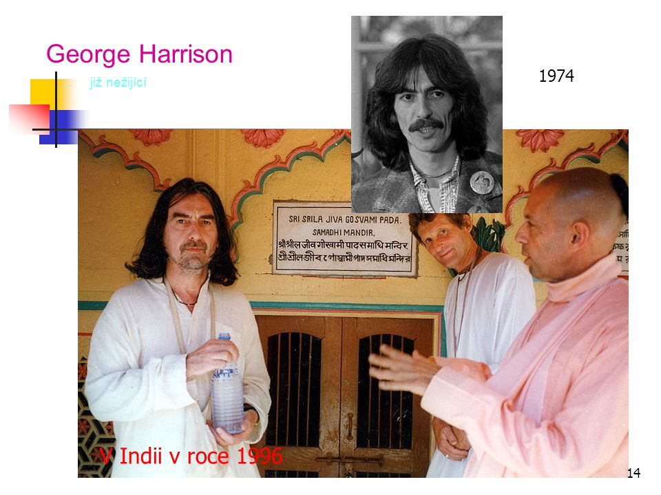George Harrison V Indii v roce 1996 1974 …v době slávy s Paulem