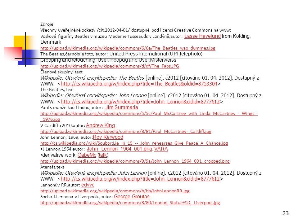 Zdroje: Všechny uveřejněné odkazy /cit.2012-04-01/ dostupné pod licencí Creative Commons na www: