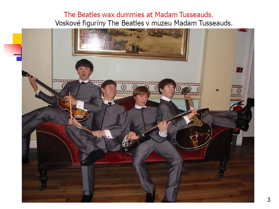 The Beatles wax dummies at Madam Tusseauds.