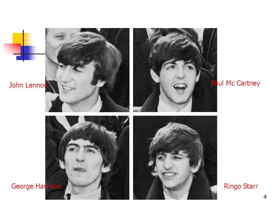 Paul Mc Cartney John Lennon George Harrison Ringo Starr