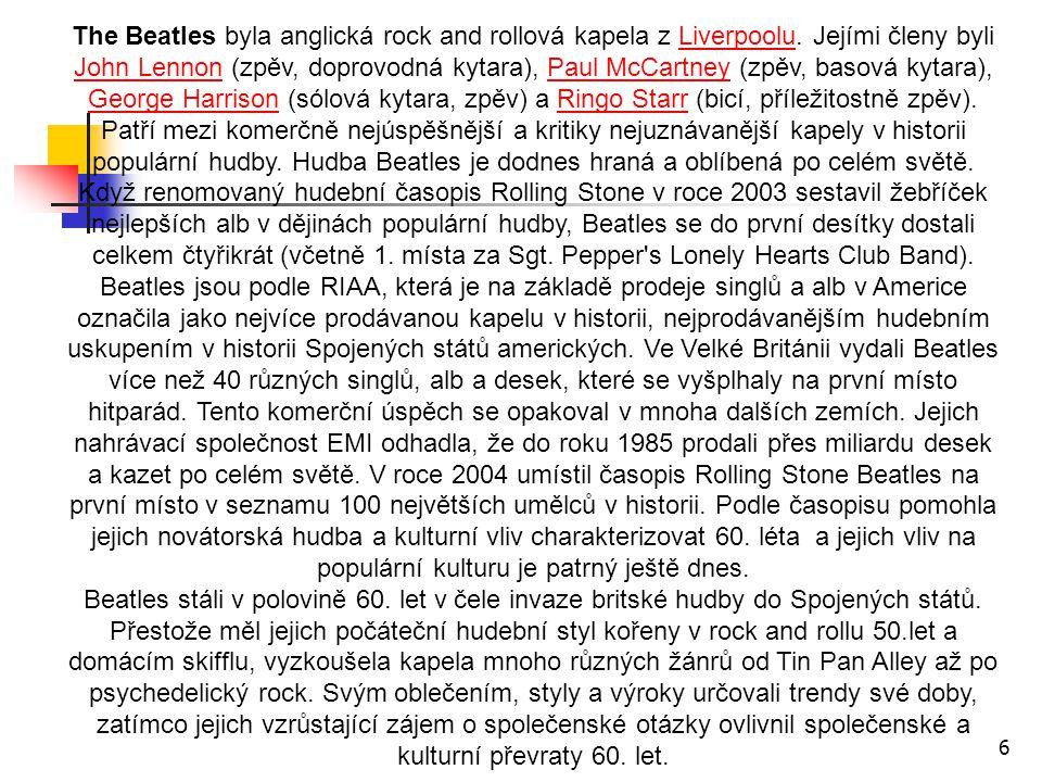 The Beatles byla anglická rock and rollová kapela z Liverpoolu