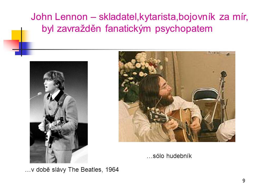 John Lennon – skladatel,kytarista,bojovník za mír,