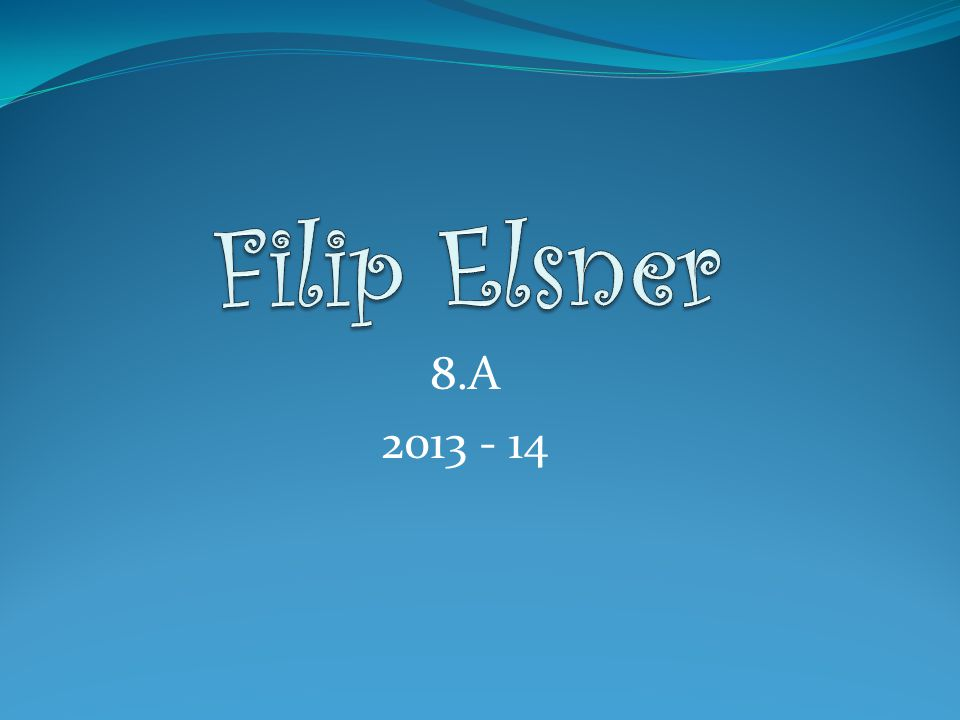 Filip Elsner 8.A 2013 - 14