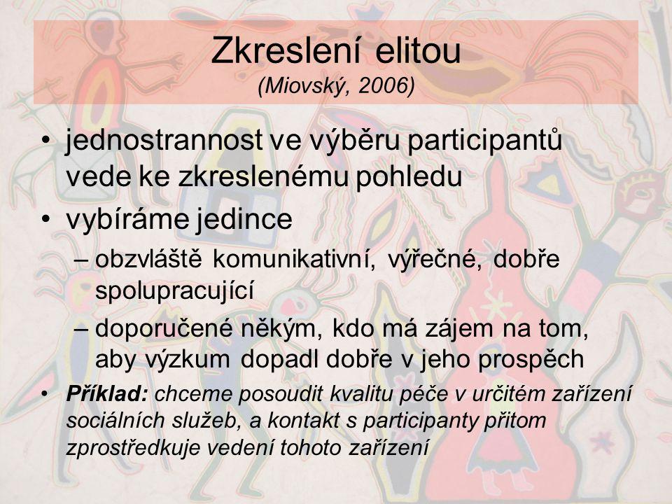 Zkreslení elitou (Miovský, 2006)