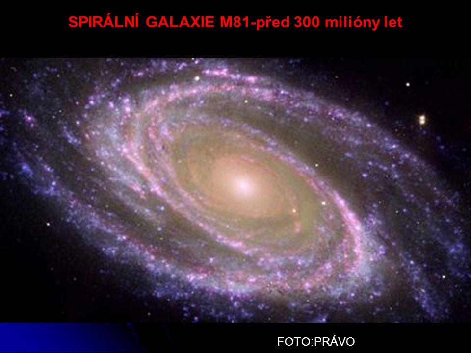 SPIRÁLNÍ GALAXIE M81-před 300 milióny let
