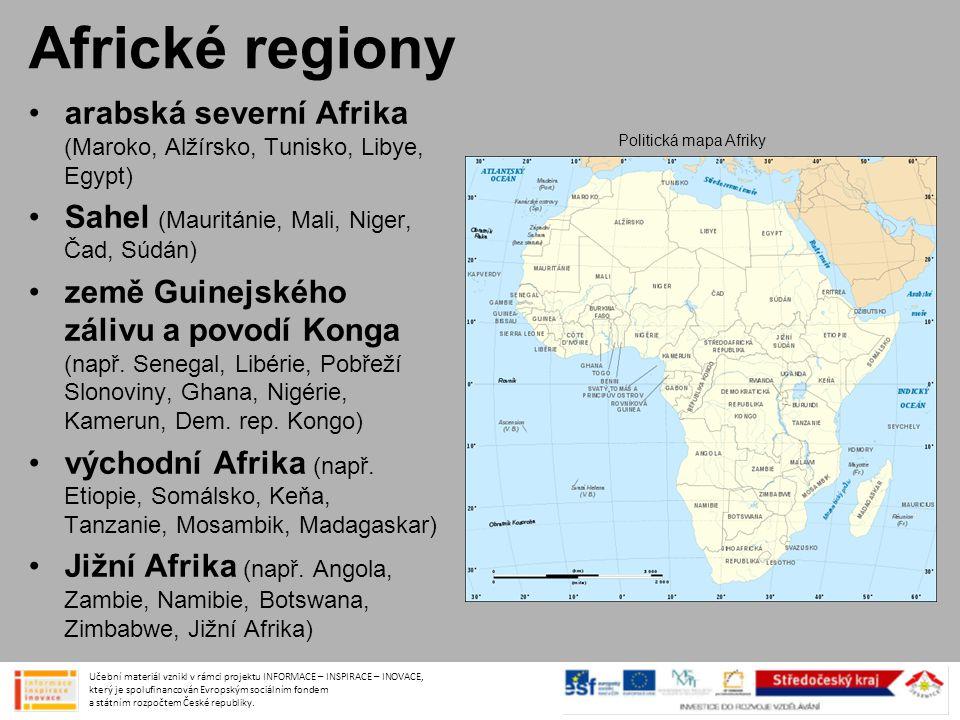Africké regiony arabská severní Afrika (Maroko, Alžírsko, Tunisko, Libye, Egypt) Sahel (Mauritánie, Mali, Niger, Čad, Súdán)