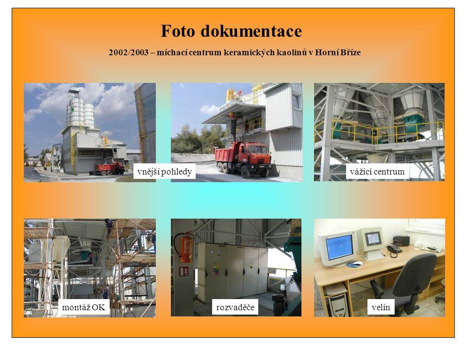 2002/2003 – míchací centrum keramických kaolinů v Horní Bříze