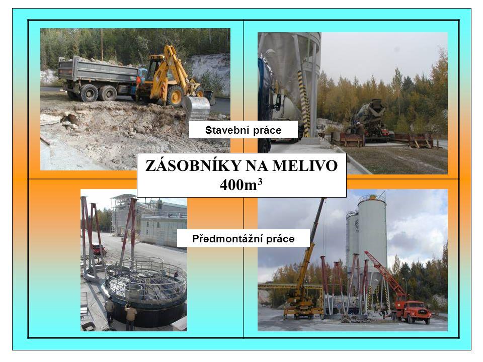 Stavební práce ZÁSOBNÍKY NA MELIVO 400m3 Předmontážní práce Melivo
